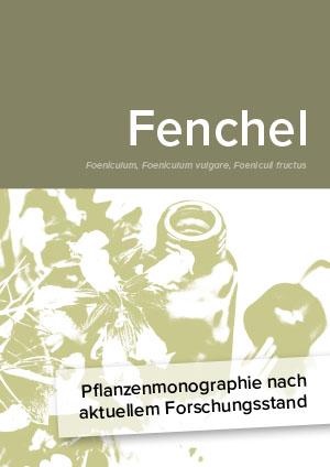 Pflanzenmonographie nach aktuellem Forschungsstand: Fenchel